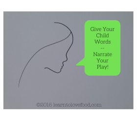 Give Your Child Words--Narrate Your Play